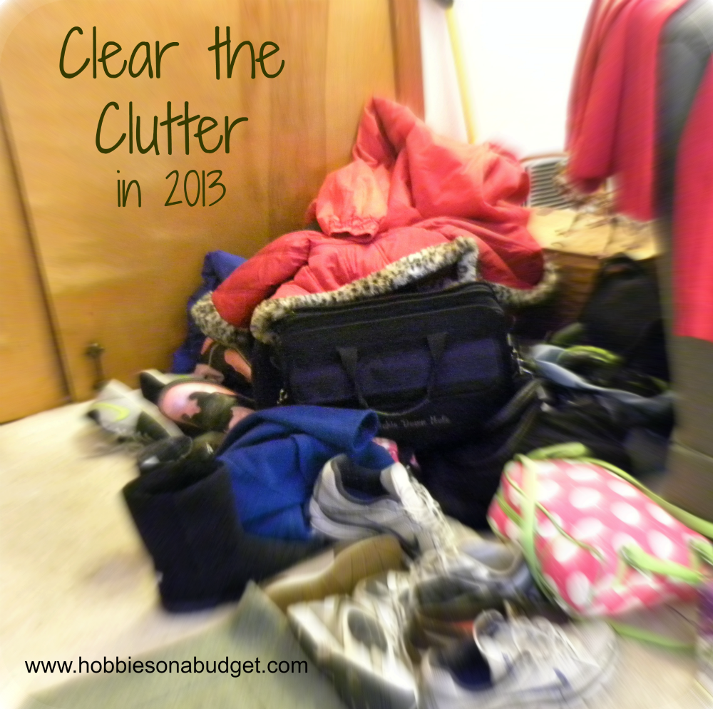 Clear The Clutter In 2013 Hobbies On A Budget