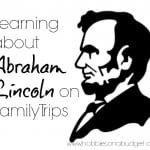 Learning about Abraham Lincoln on Family Trips