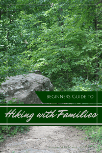 Beginners Guide to Hiking with Families