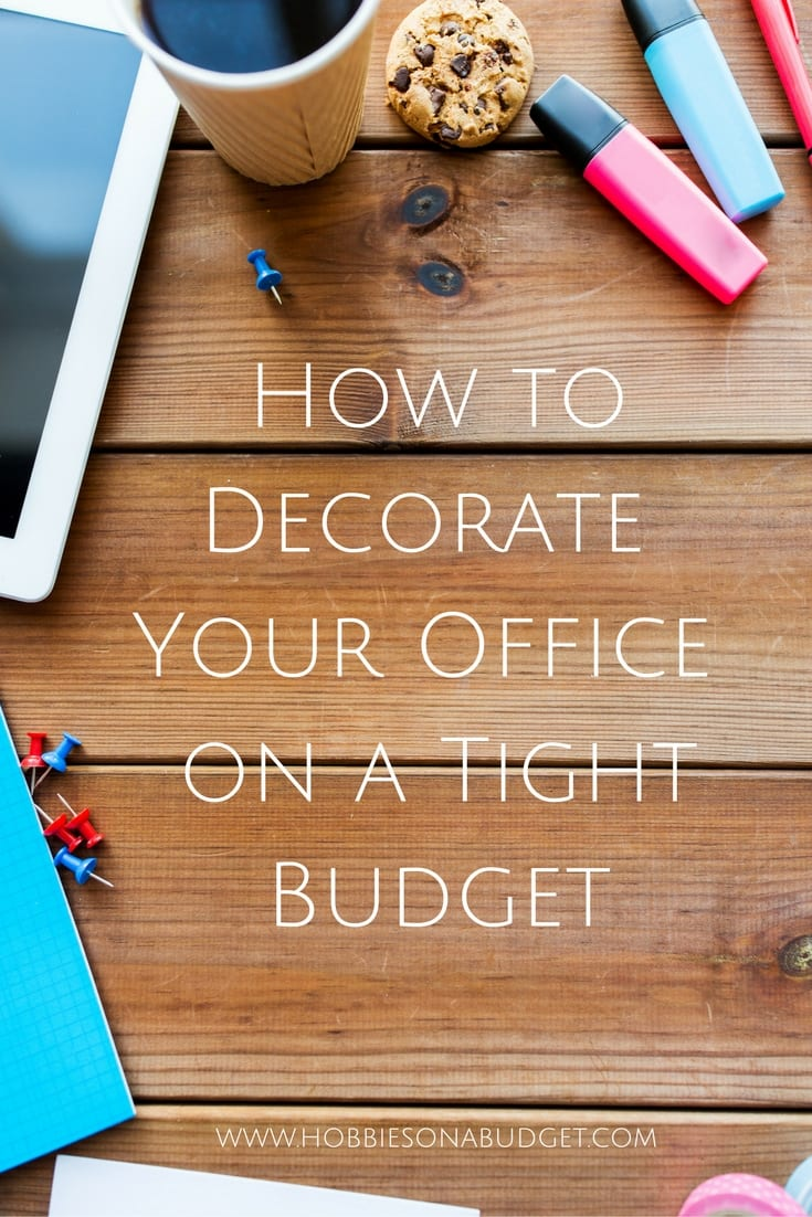 how to decorate your office on a tight budget hobbies on a budget. Black Bedroom Furniture Sets. Home Design Ideas