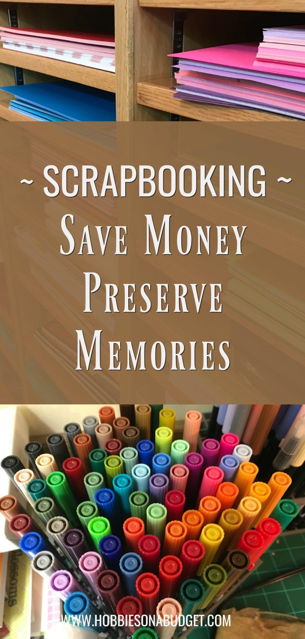 SCRAPBOOKING SAVE MONEY PRESERVE MEMORIES