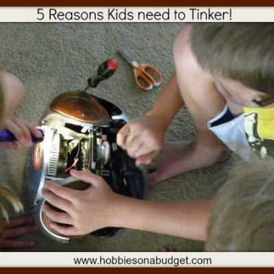 5 Reasons to Let Kids Tinker