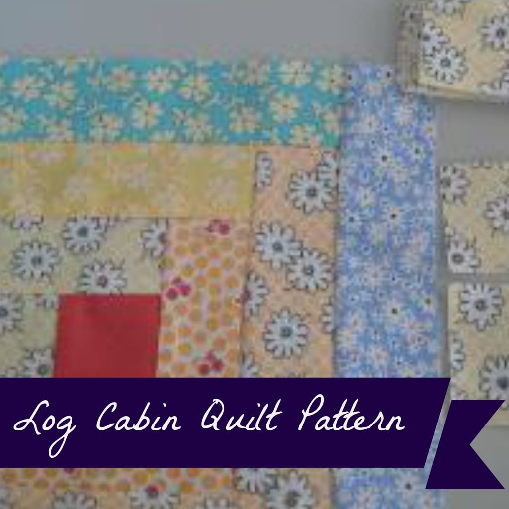 Log Cabin Quilt Pattern Hobbies On A Budget