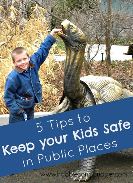 5 Tips to Keep your Kids Safe in Public Places
