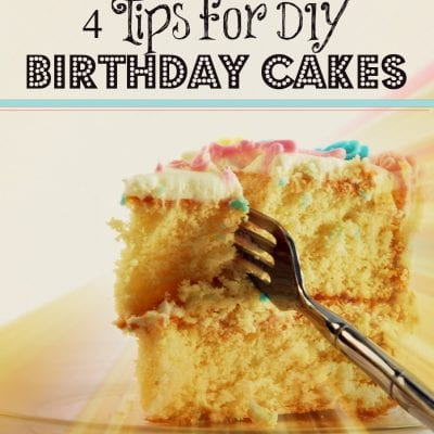 4 Tips for DIY Birthday Cakes