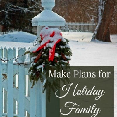 Make Plans for Holiday Family Memories