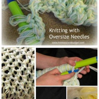 Knitting with Oversize Needles