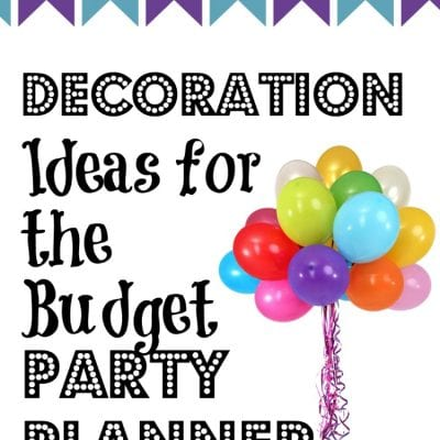 How to Save Money on Party Decorations
