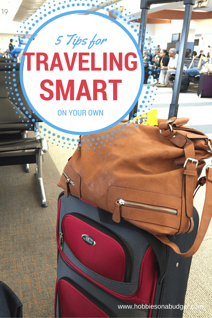 5 Tips for Traveling Smart on your own