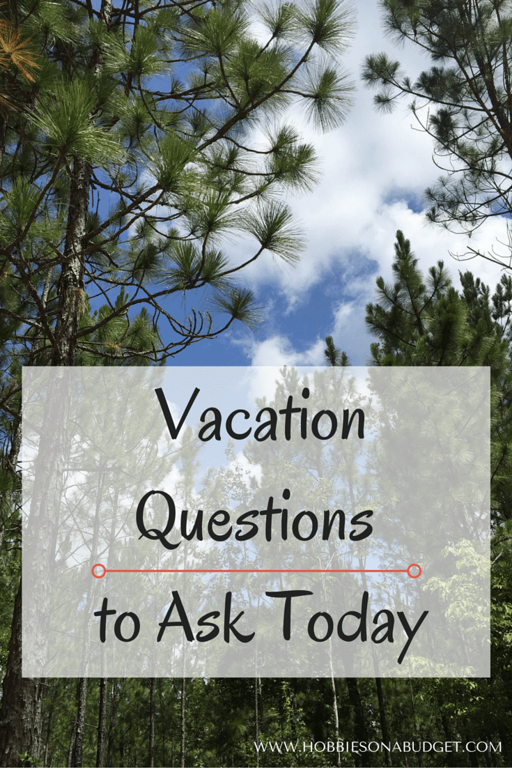 Vacation Questions to Ask Today