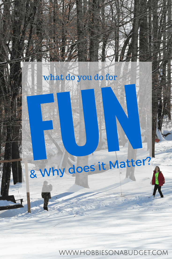 What Do You do for fun? and why does it matter?