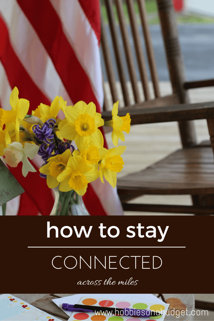 How to stay connected across the miles