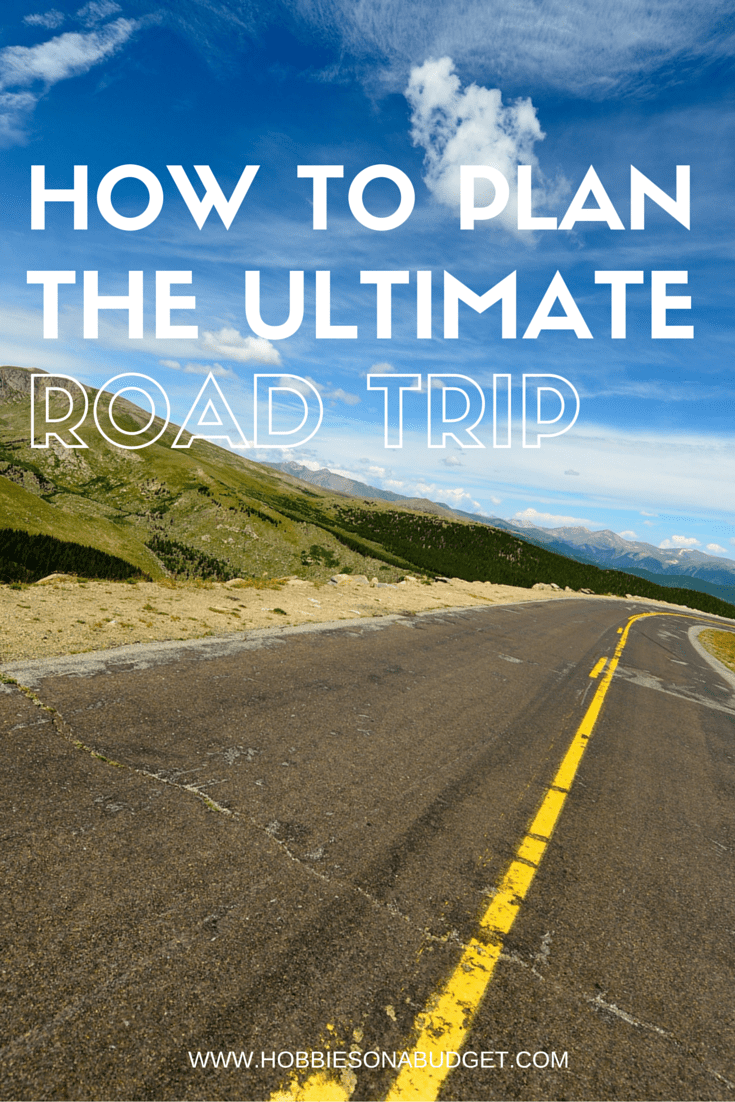 How to plan the ultimate road trip