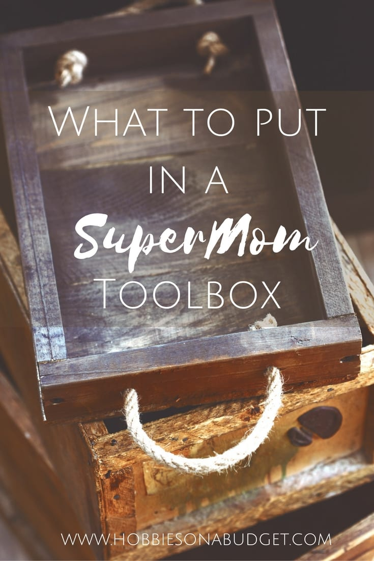 What to put in a supermom toolbox