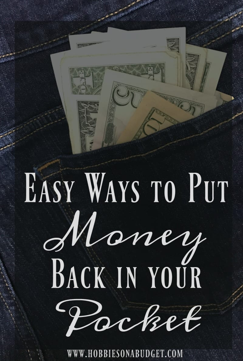 Easy Ways to Put Money back in your pocket